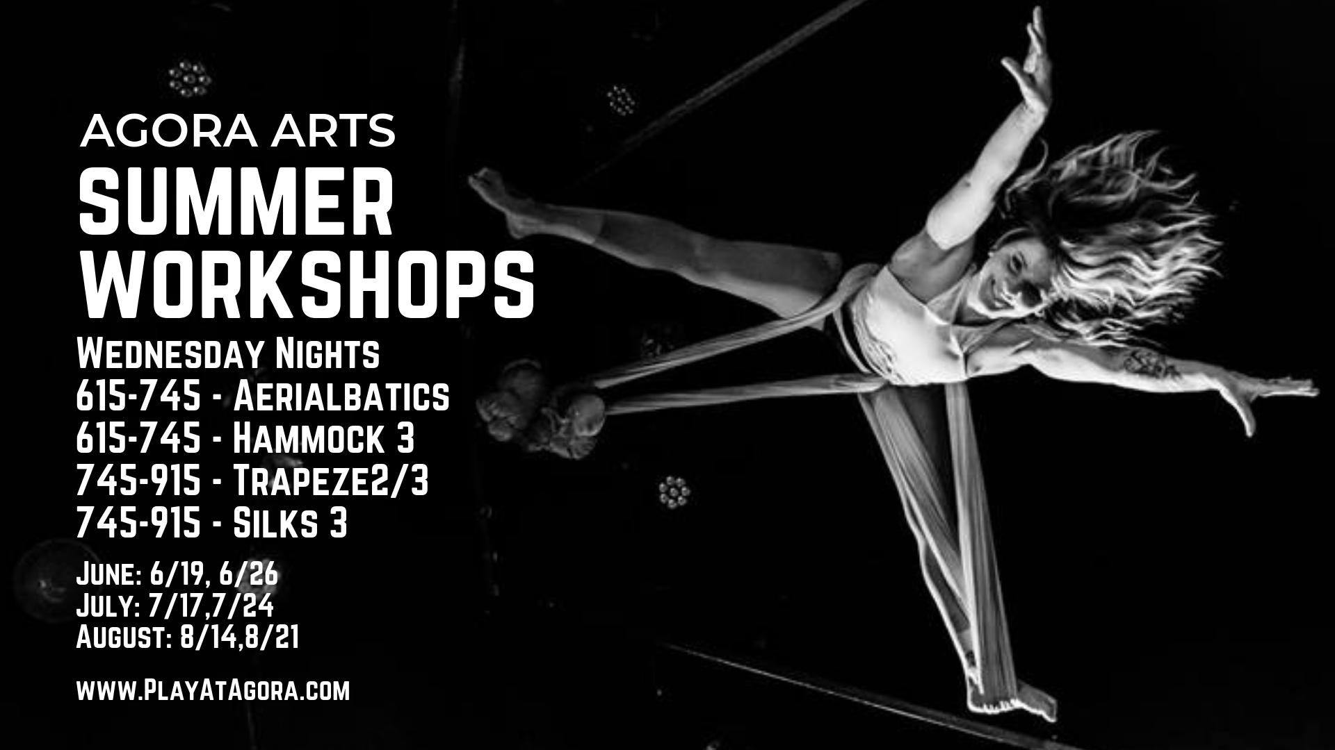 mmer workshops AGORA ARTS June_ 6_19, 6_26 July_ 7_17,7_24 August_ 8_ (1).png