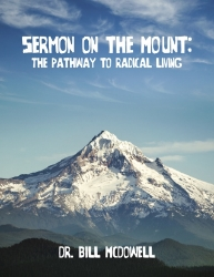 Sermon on the Mount: The Pathway to Radical Living   By: Bill McDowell