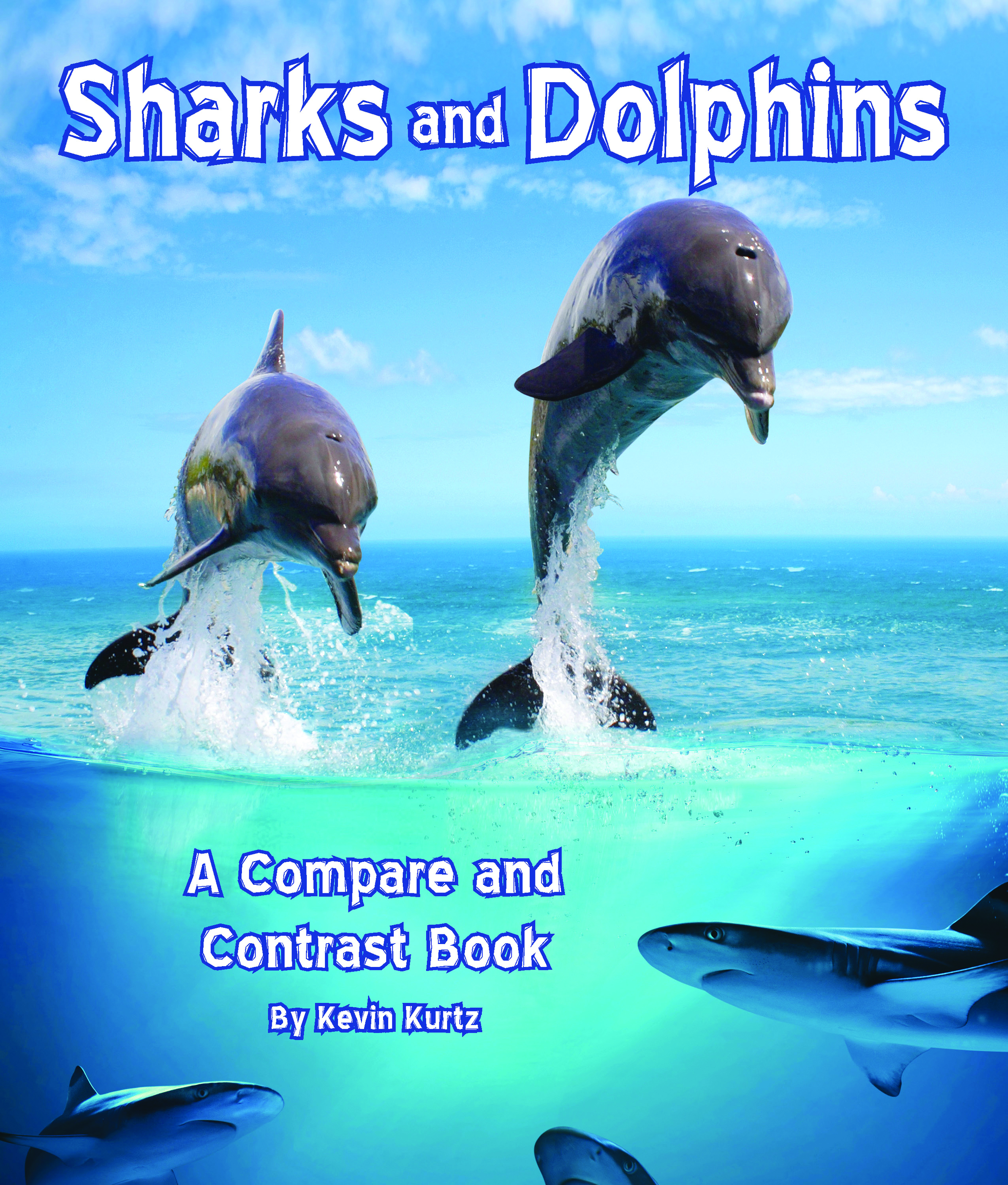 Sharks and Dolphins: A Compare and Contrast Book cover