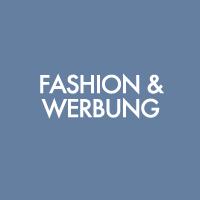 Fashion & Werbung - Bekleidungshersteller, Designer, Agenturen, Models, Makeup Artists, Grafikdesigner, Fashionshows, Werberecht