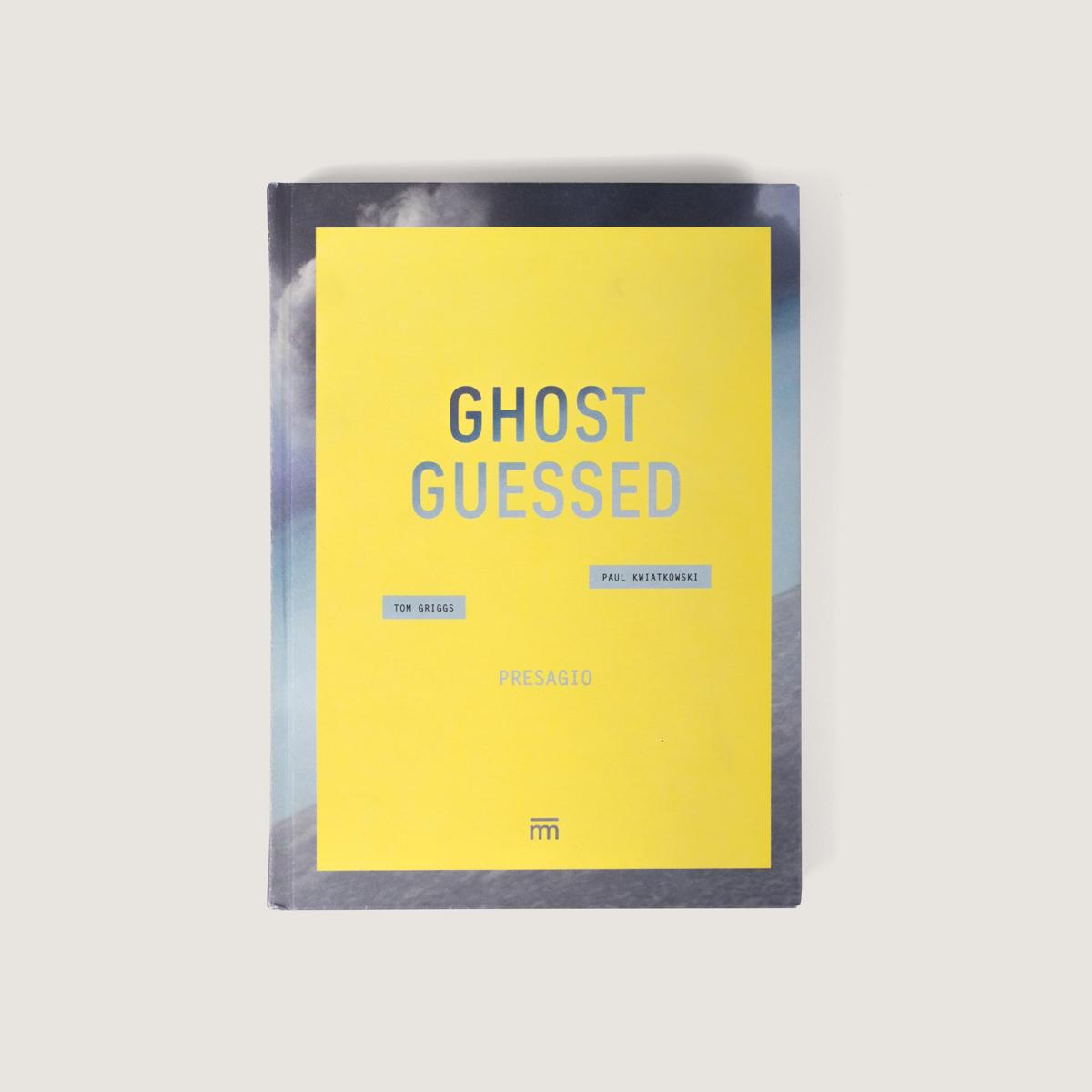 Ghost guessed /Paul Kwiatkowski, Tom Griggs  $50.000