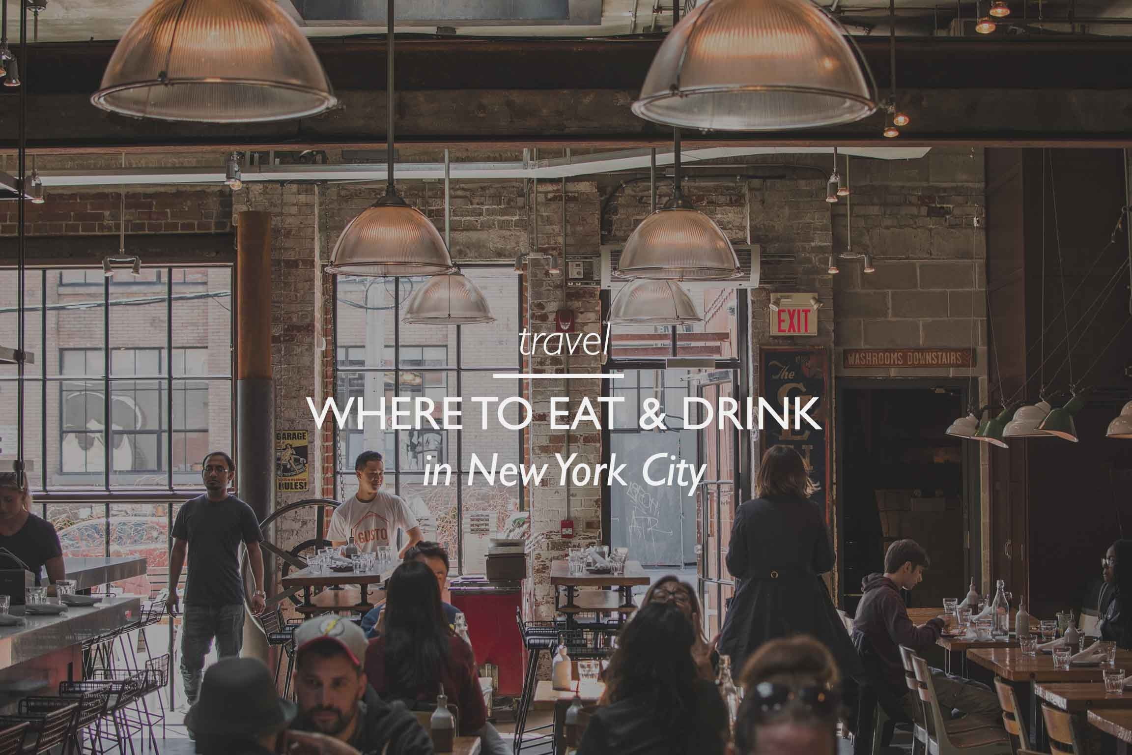 Where to Eat & Drink in NYC