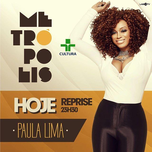 Bacanérrimos!!! Hoje a #PaulaLima estará no @programametropolis, na @tvcultura, a partir das 20h! Bora assistir!!! 🍀❤️ #EquipePL