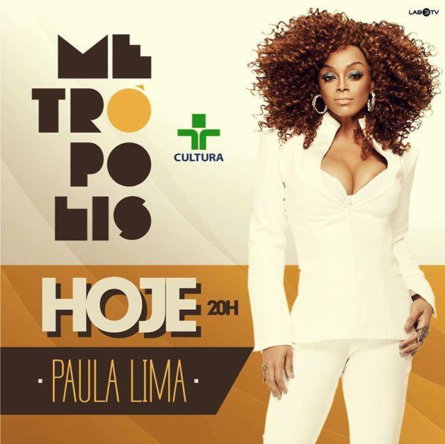 HOJE, às 20h, tem #PaulaLima no #Metrópolis, na @tvcultura! Não vai perder! ✨