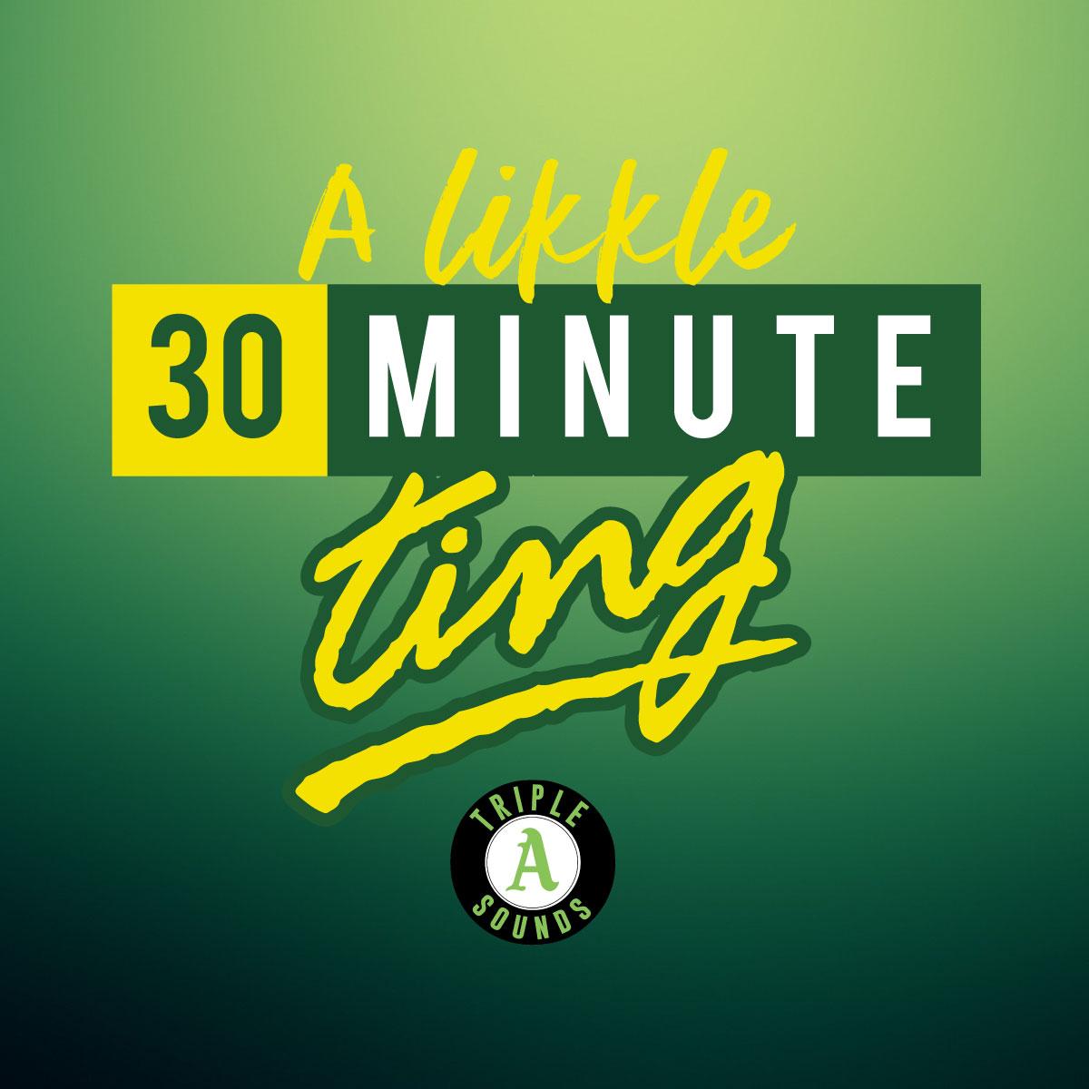 A-likkle-30-min-ting.jpg