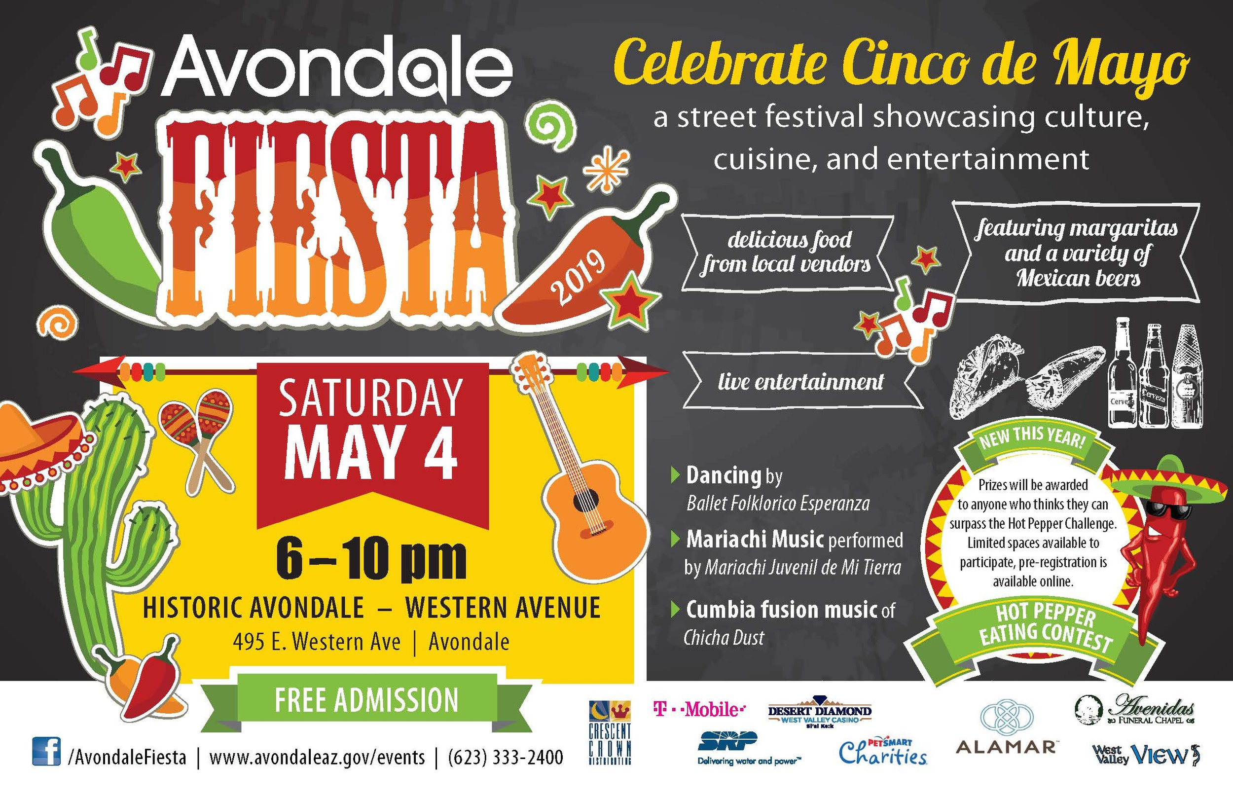 Celebrate Cinco de Mayo at Avondale Fiesta, May 4 - Join us for a Cinco de Mayo-inspired street festival at Avondale Fiesta on Saturday, May 4, 2019 in Historic Avondale.Avondale Fiesta is a free event that showcases culture, cuisine and entertainment. The event runs from 6 to 10 p.m. on Western Avenue in Historic Avondale (495 E. Western Ave. Avondale, AZ 85323).