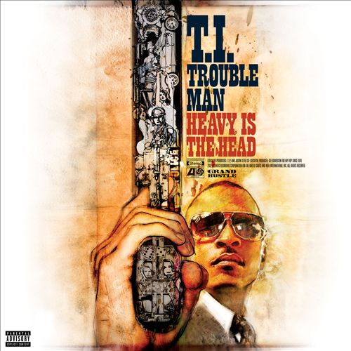 T.I. </br> Trouble Man: Heavy Is The Head