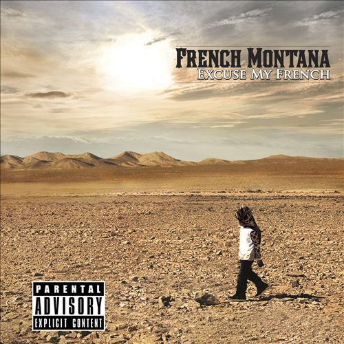 FRENCH MONTANA </br> Excuse My French