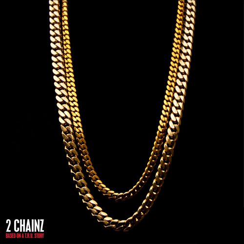2 CHAINZ Based on a T.R.U. Story