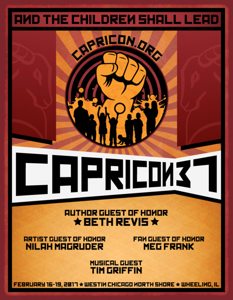 Image shows the Capricon 37 flyer Tagline: And the Children Shall Lead Author Guest of Honor Beth Revis, Artist Guest of Honor Nilah Magruder, Fan Guest of Honor Meg Frank, Musical Guest Tim Griffin