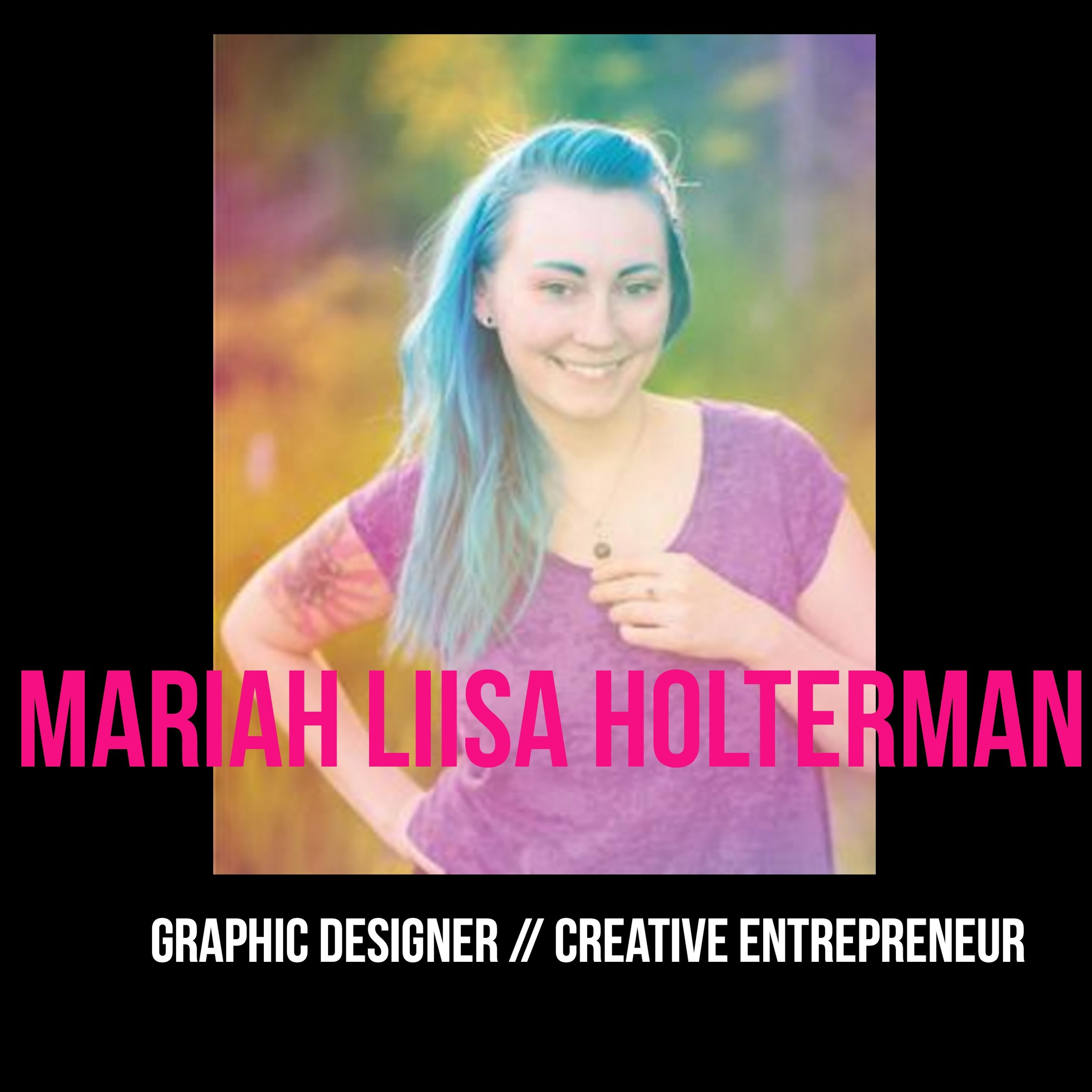 THE JILLS OF ALL TRADES™ Mariah Liisa Holterman Graphic Designer