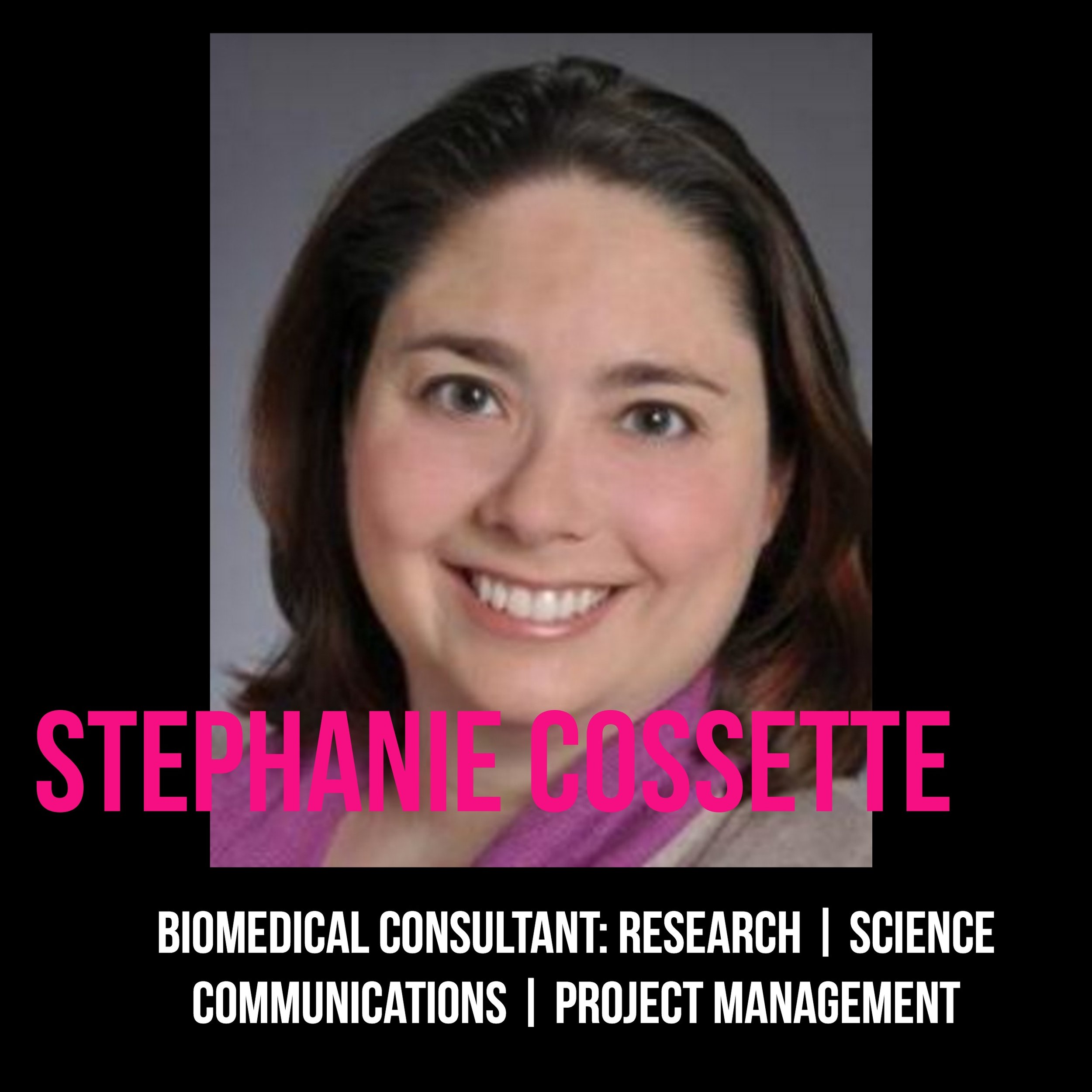 THE JILLS OF ALL TRADES™ Stephanie Cossette Biomedical Consultant Research, Communications and Project Management