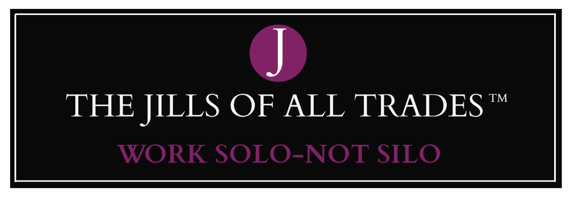 THE JILLS OF ALL TRADES™- THE JILLS OF ALL TRADES™ is a powerhouse talent collective of Freelancers, Consultants, Independent Contractors & Solopreneurs.  Our platform AGGREGATES solo professionals, who are often fragmented and hard to find, to gain bolder & bigger marketing exposure.  We CENTRALIZE relevant resources, tips, & tools to make it easier & faster for solos to run their businesses.  By creating a community of gig economy peers, we SOCIALIZE an all too isolating work style.