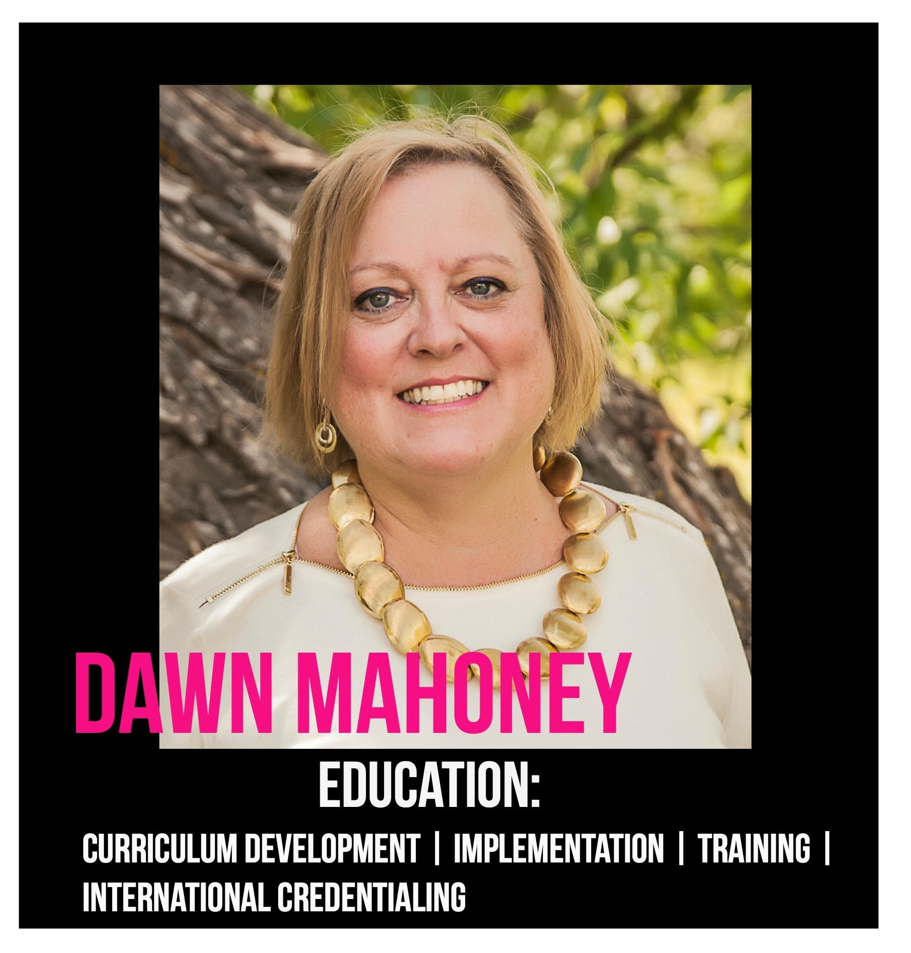 THE JILLS OF ALL TRADES™ member,  Dawn Mahoney , Education and Training