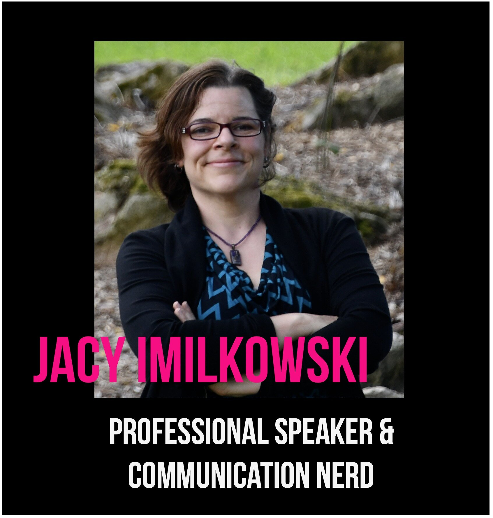 THE JILLS OF ALL TRADES™ JACY IMILKOWSKI Professional Speaker and Communications Nerd