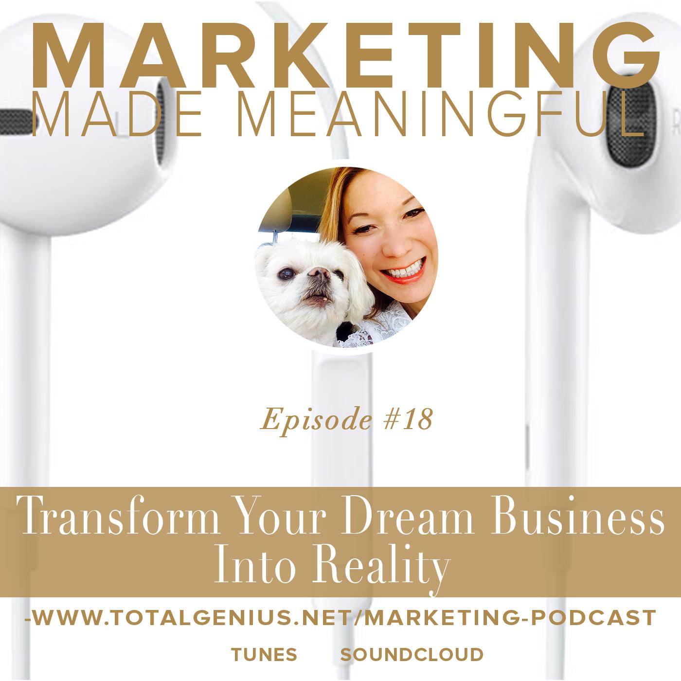 episode #18: Transform your business dream into reality #marketing #podcast #entrepreneur
