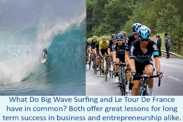 Tour de France & Big Wave Surfing