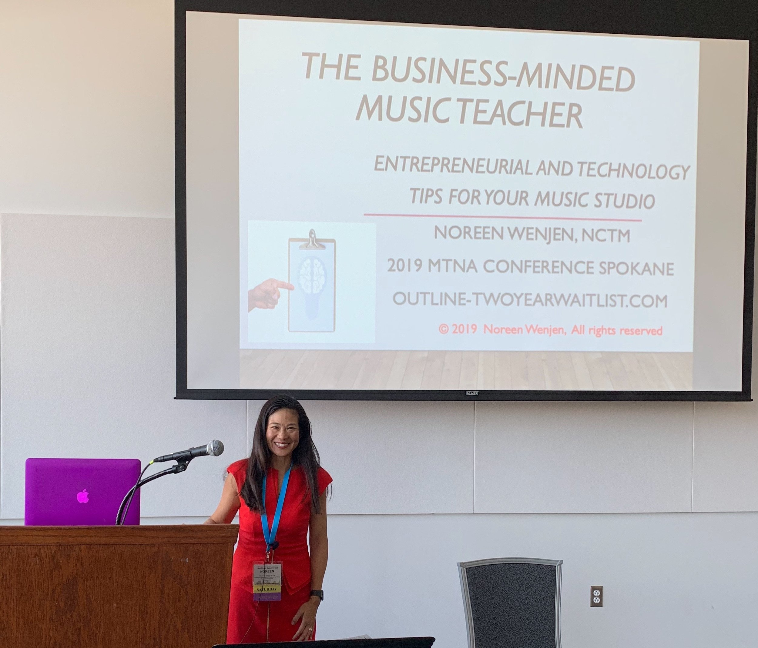 THE BUSINESS-MINDED MUSIC TEACHER: ENTREPRENEURIAL AND TECHNOLOGY TIPS FOR YOUR MUSIC STUDIO - MTNA National Conference March 2019 Spokane, Washington