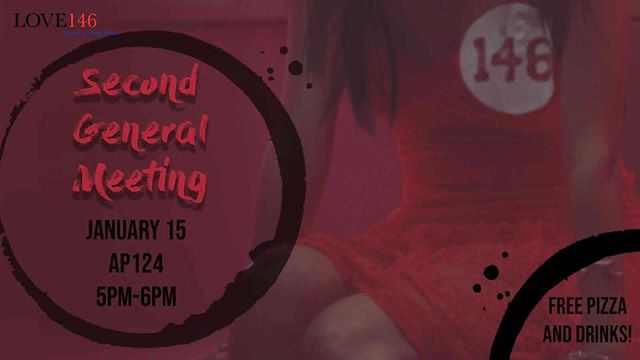 Come out and join us at our second general meeting of the year! Learn more about LOVE146 and what we have planned for the rest of the school year! Hope to see you all there!