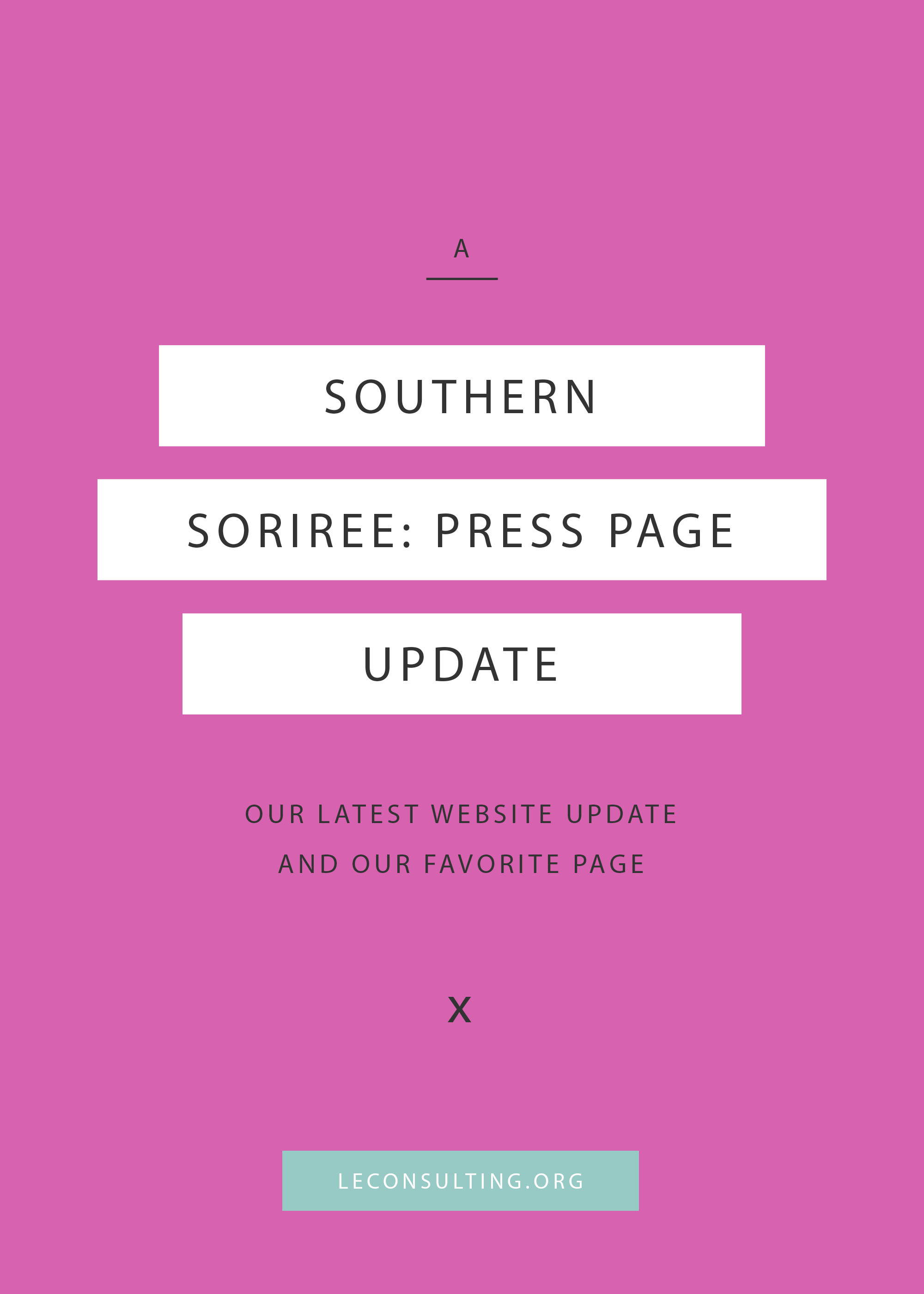 We were honored to make some website updates to A Southern Soiree, a wedding and event planning company. Out of all the work that was put into the site, we have to admit the press page is our favorite. Click through to gather some inspiration for your creative business's next press page. | LE Consulting