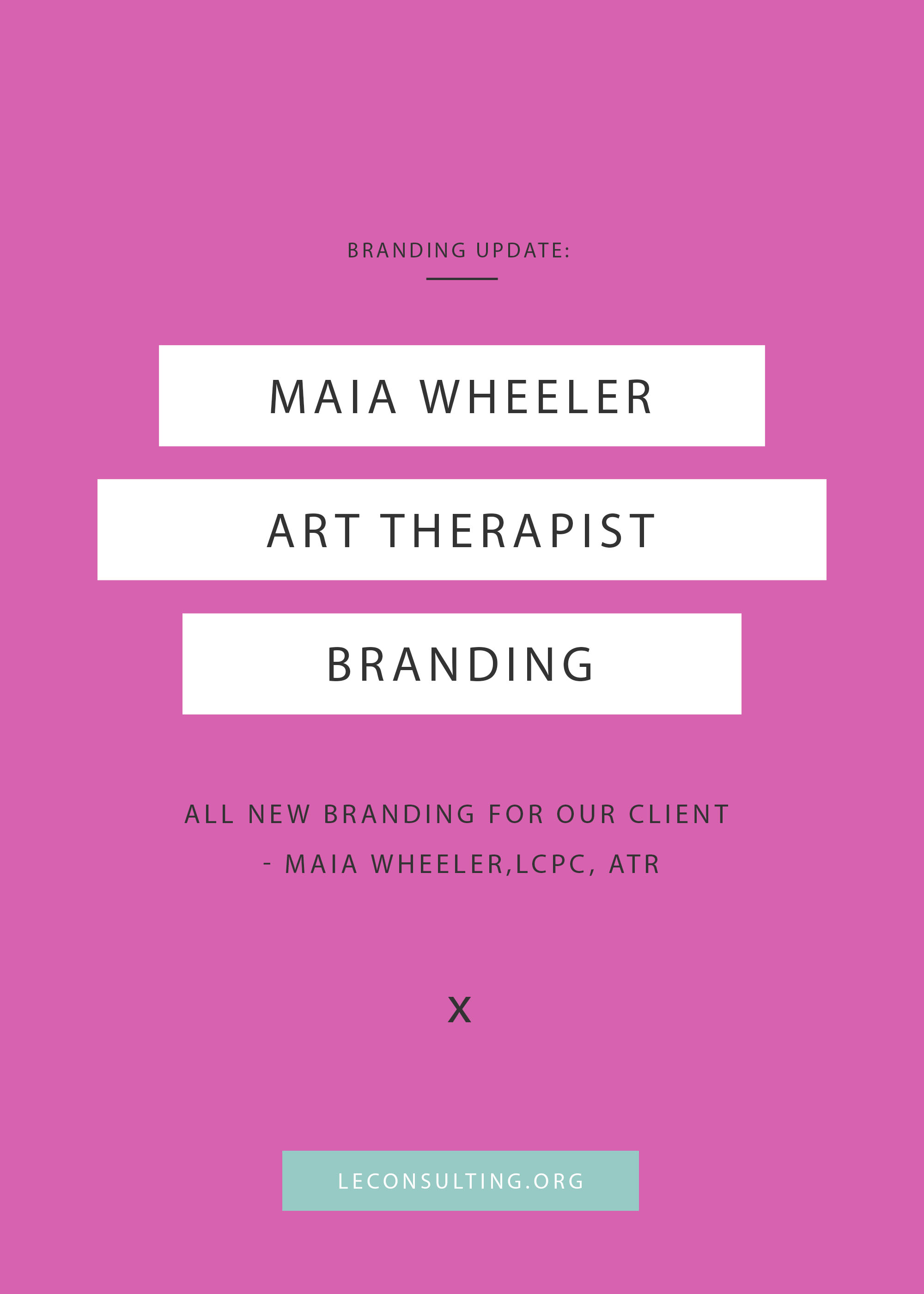 Maia, an art therapist, turned to Le Consutling for branding assistance. Click through to see the outcome of Maia's branding update. If you need marketing assistance for your creative business, contact Le Consulting at leconsulting.org. | LE Consulting