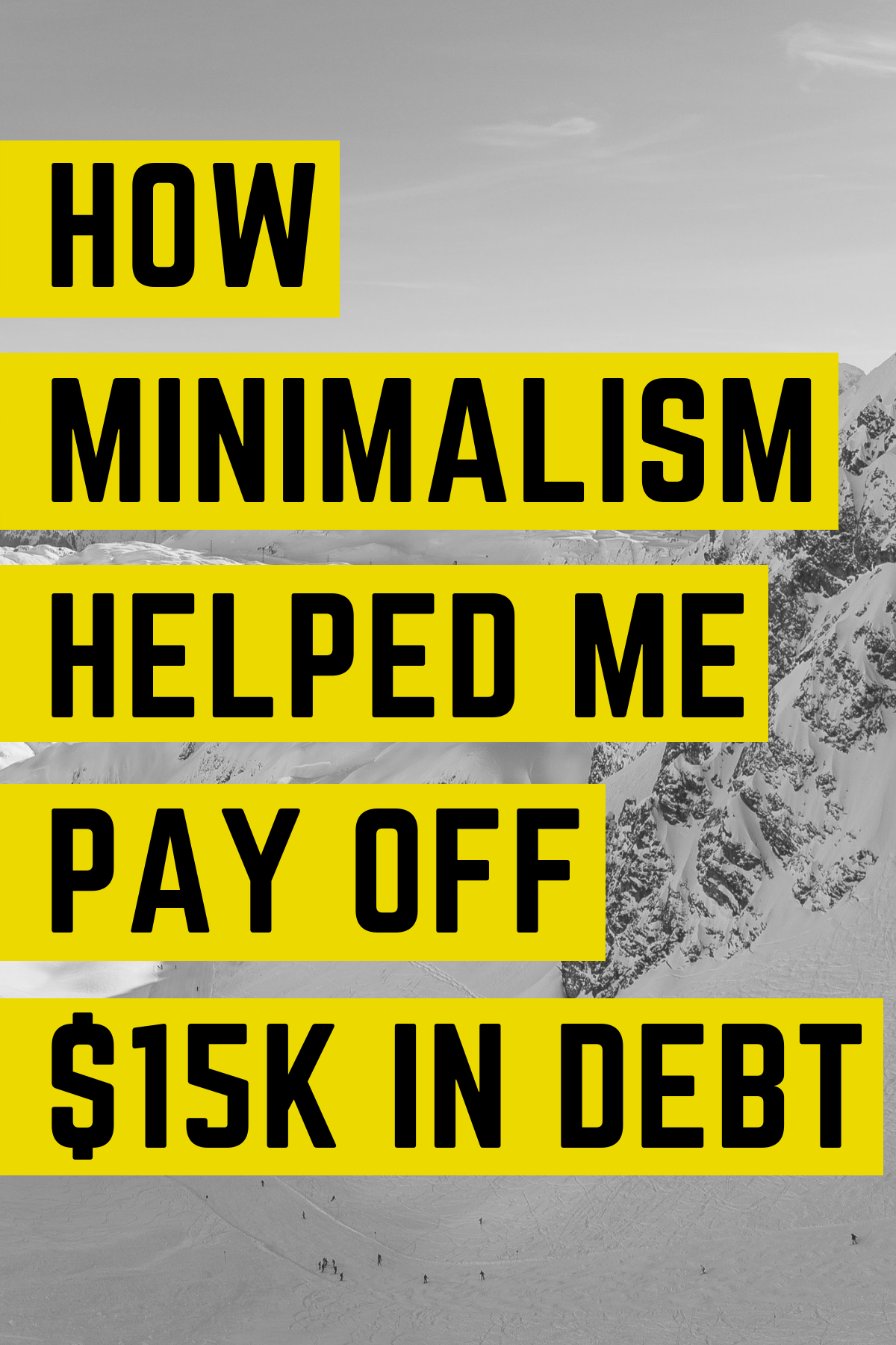 How Minimalism Helped Me Pay Off $15K In Debt
