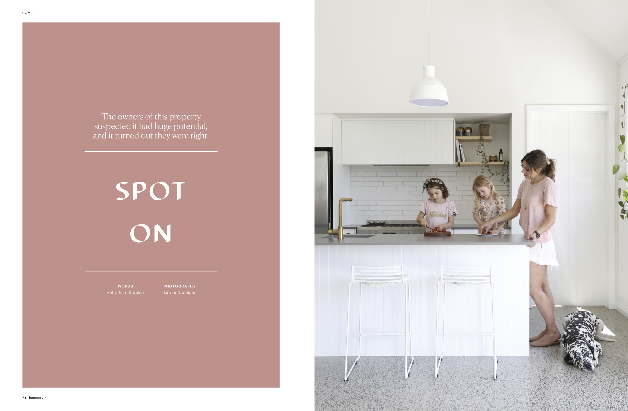 Homestyle Magazine 2019 - The owners of this property suspected it had huge potential and it turned out they were right!Words by Holly Jean BrookerPhotograpy by Larnie Nicolson