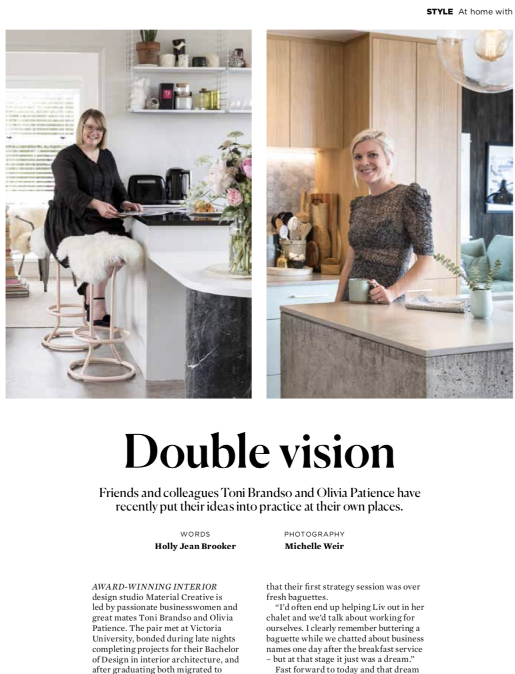 Homestyle Magazine 2018 - Friends and colleagues Toni Brandso and Olivia Patience have recently put their ideas into practice at their own places. Words by Holly Jean BrookerPhotography by Michelle Weir