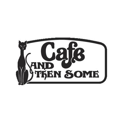 Cafe and Then Some