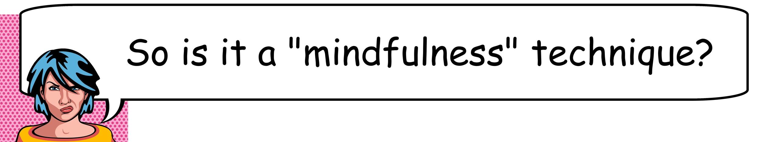 A mindfulness technique