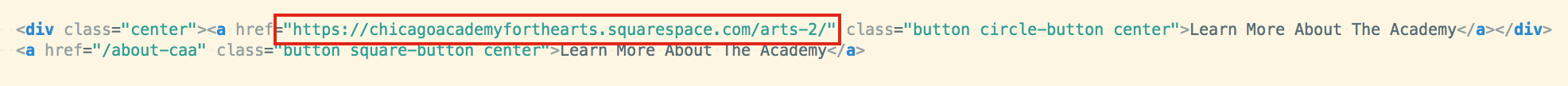 Then paste the full link within the HREF. When the site goes live, we'll need to change the links from:  https://chicagoacademyforthearts.org  to  http://www.chicagoacademyforthearts.org