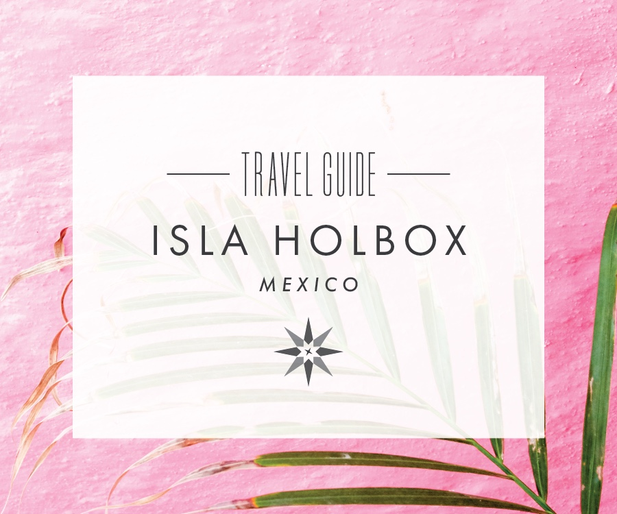 Isla-Holbox-Travel-Guide-01.jpeg