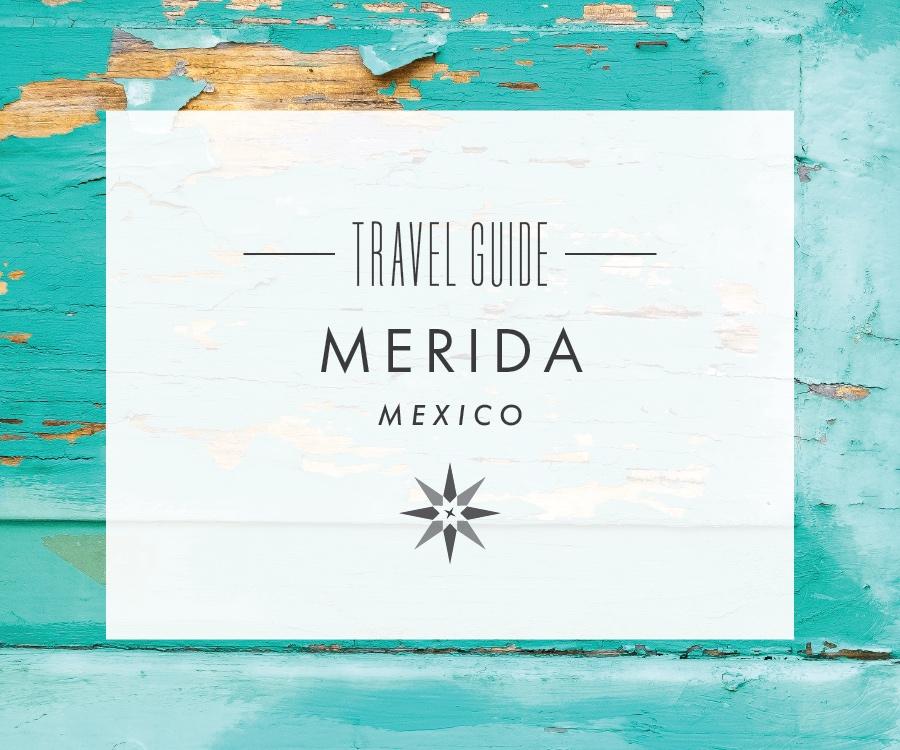 merida-travel-guide