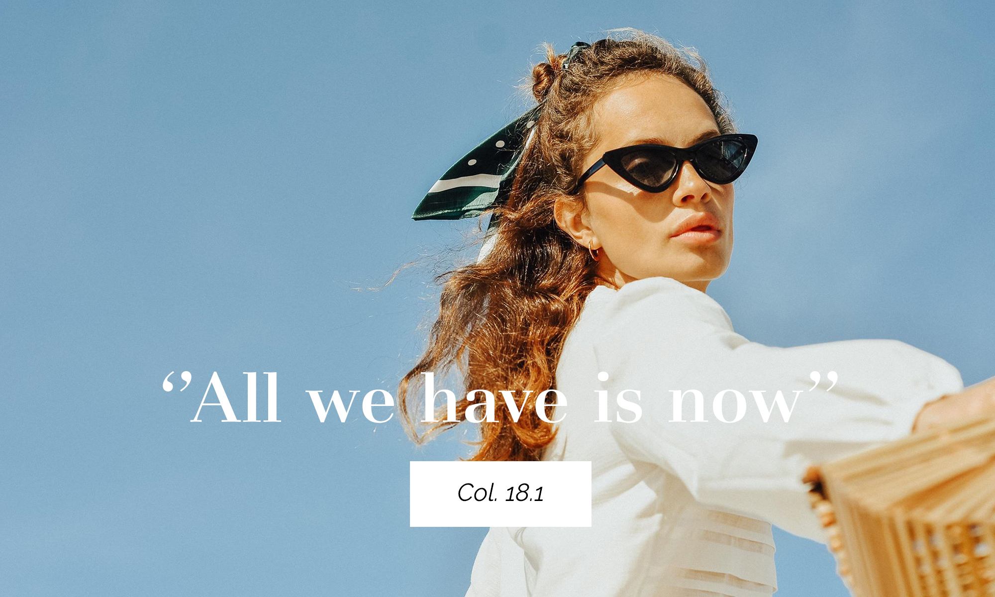 ''All we have is now'' Col. 18.1.jpg
