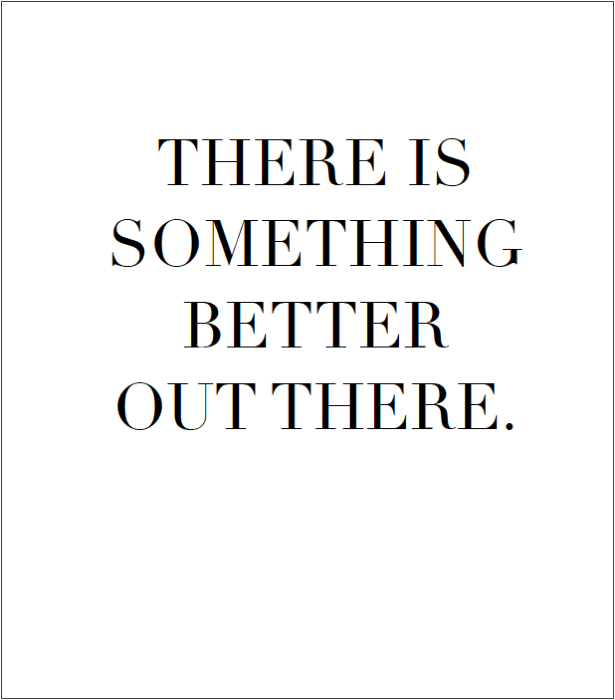 There is Something Better Free Printable