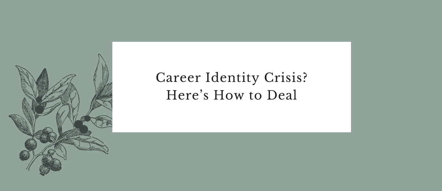 Career Identity Crisis- Here's How to Deal.png