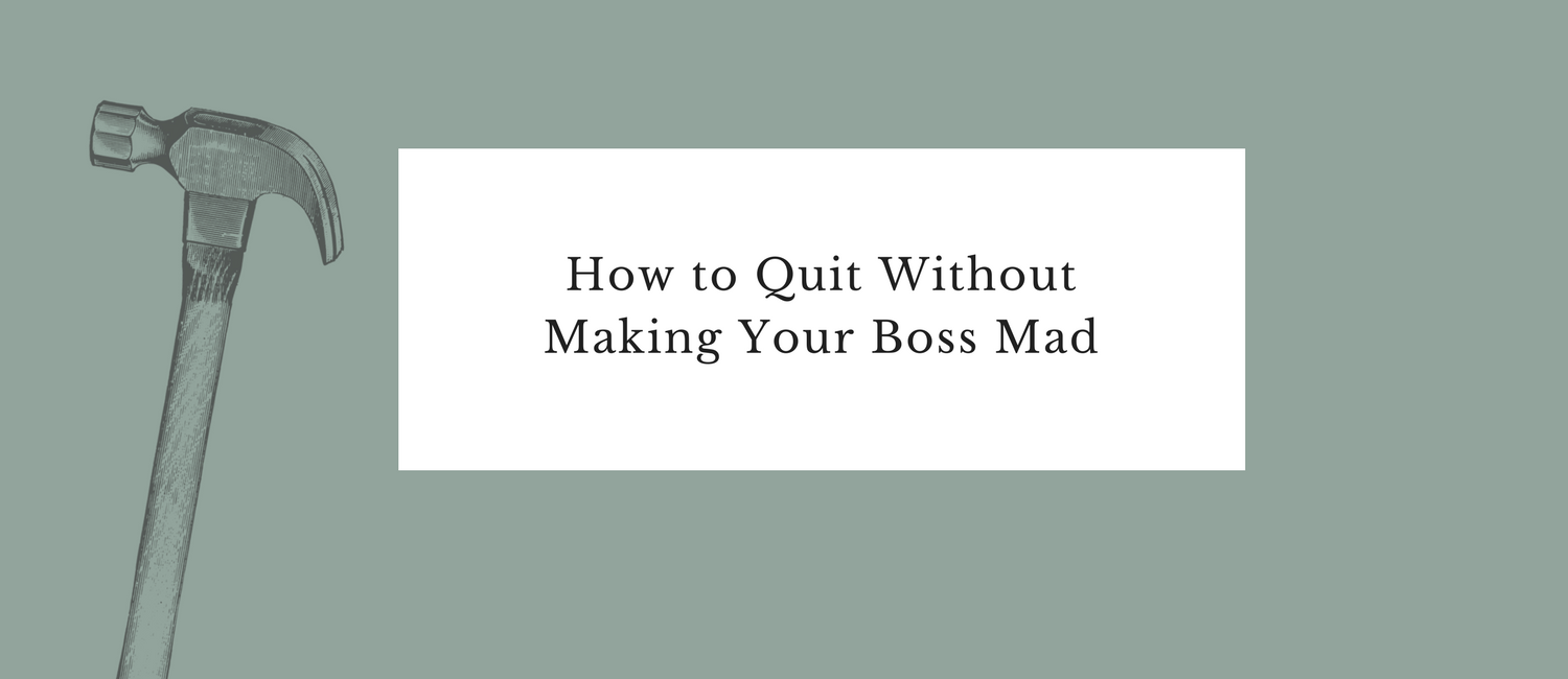 How to Quit Without Making Your Boss Mad.png