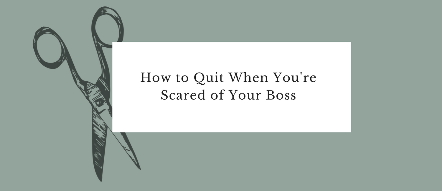 How to Quit When You're Scared of Your Boss.png