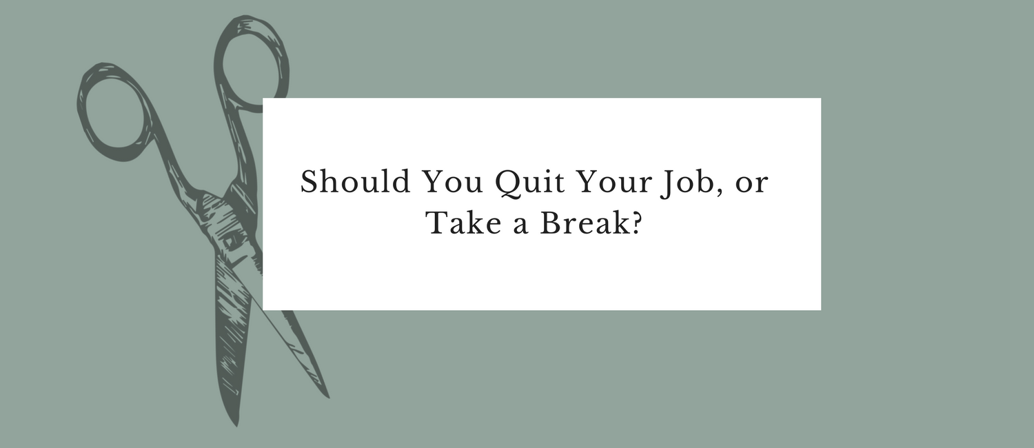 Should You Quit Your Job, or Take a Break-.png