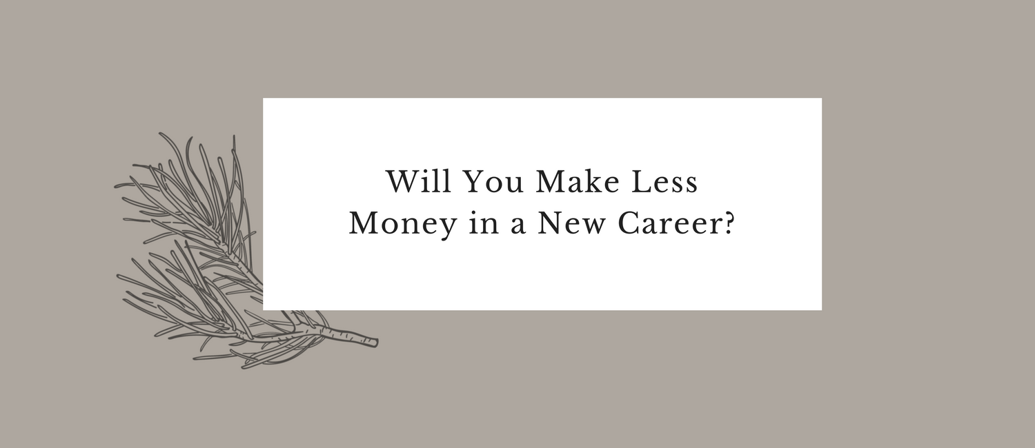 Will I Make Less Money in a New Career-.png