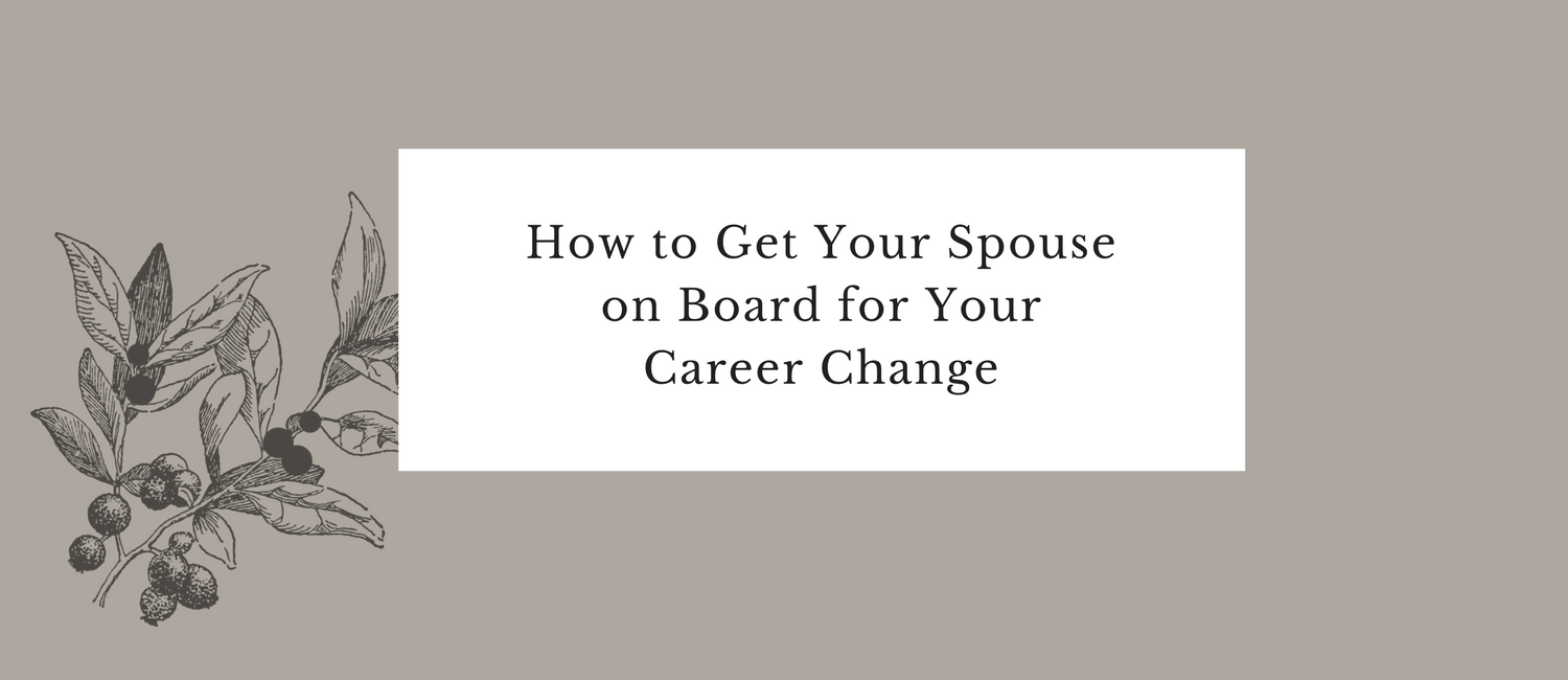 How to Get Your Spouse on Board for Your Career Change.png