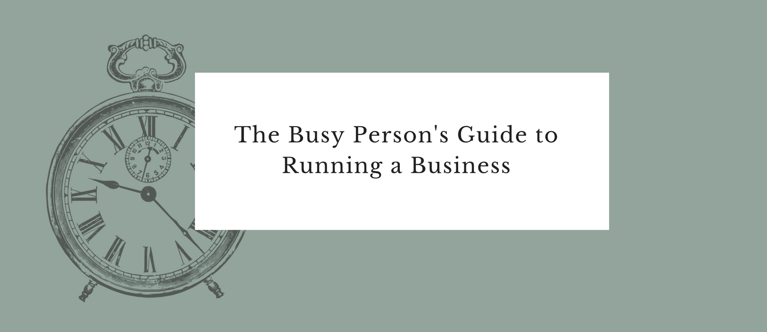 The Busy Person's Guide to Running a Business.png
