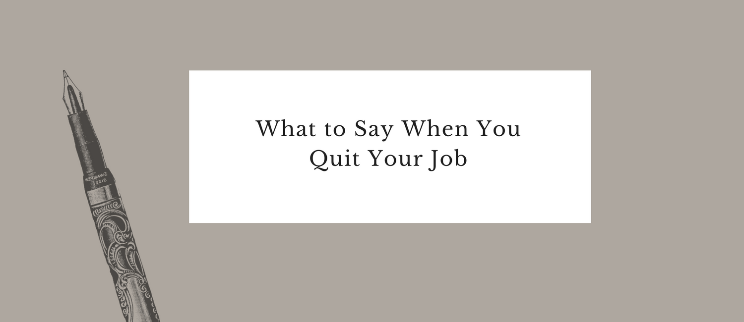 What to Say When You Quit Your Job.png