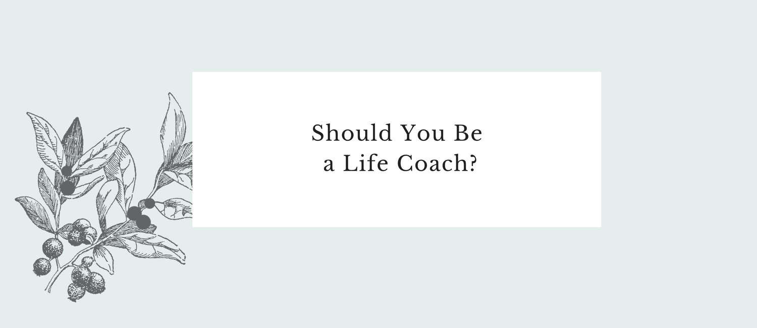 Should You Be a Life Coach-.png