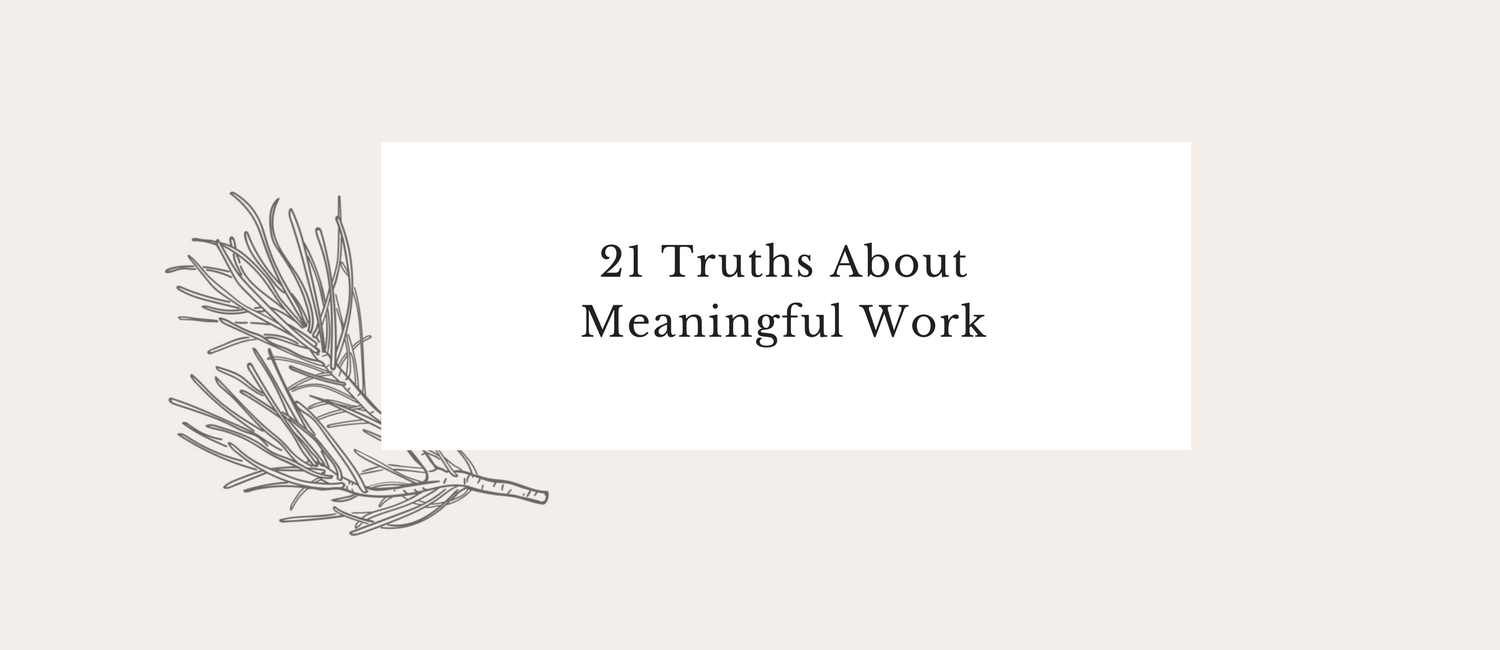 21 Truths About Meaningful Work.png
