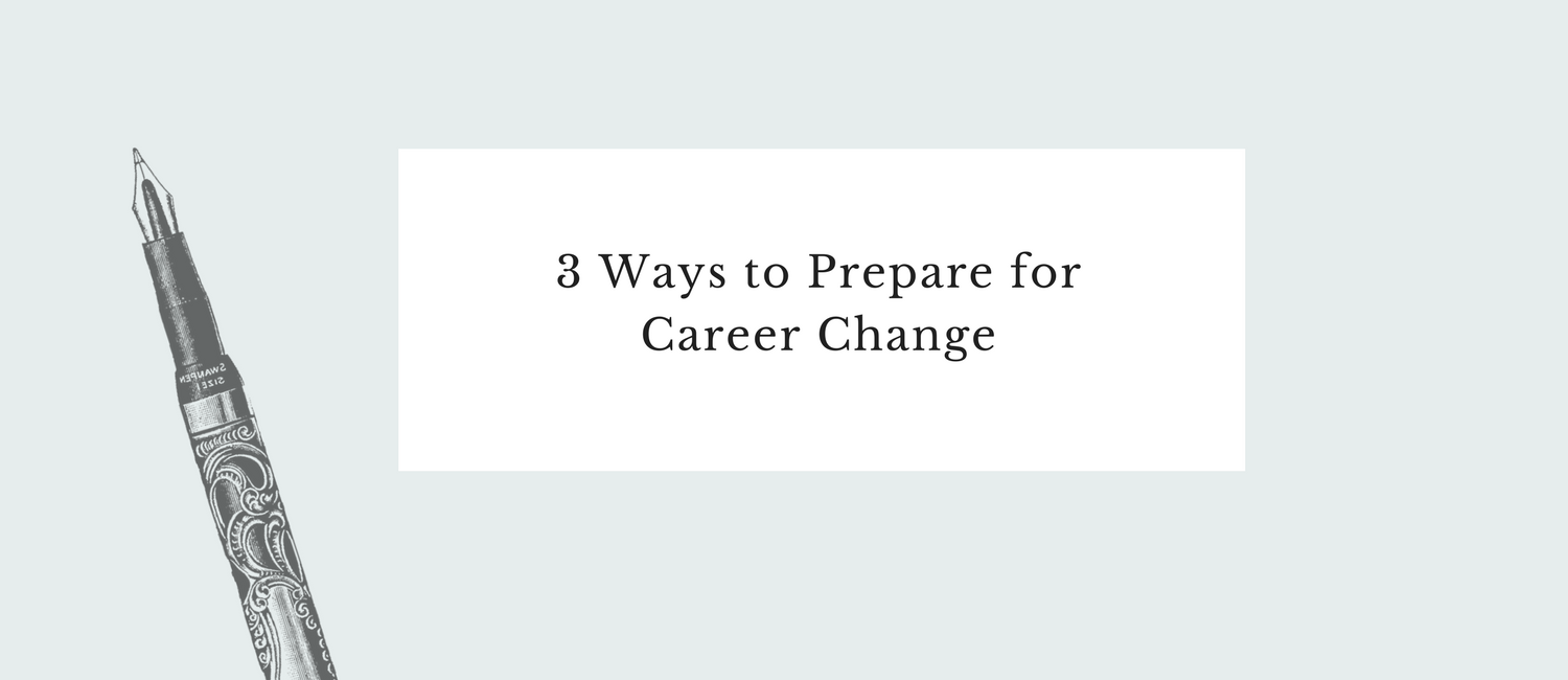 3 Ways to Prepare for Career Change.png