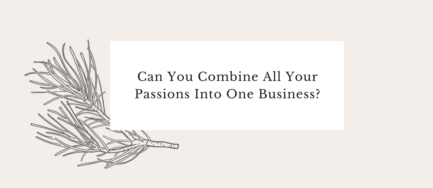 Can You Combine All Your Passions Into One Business-.png