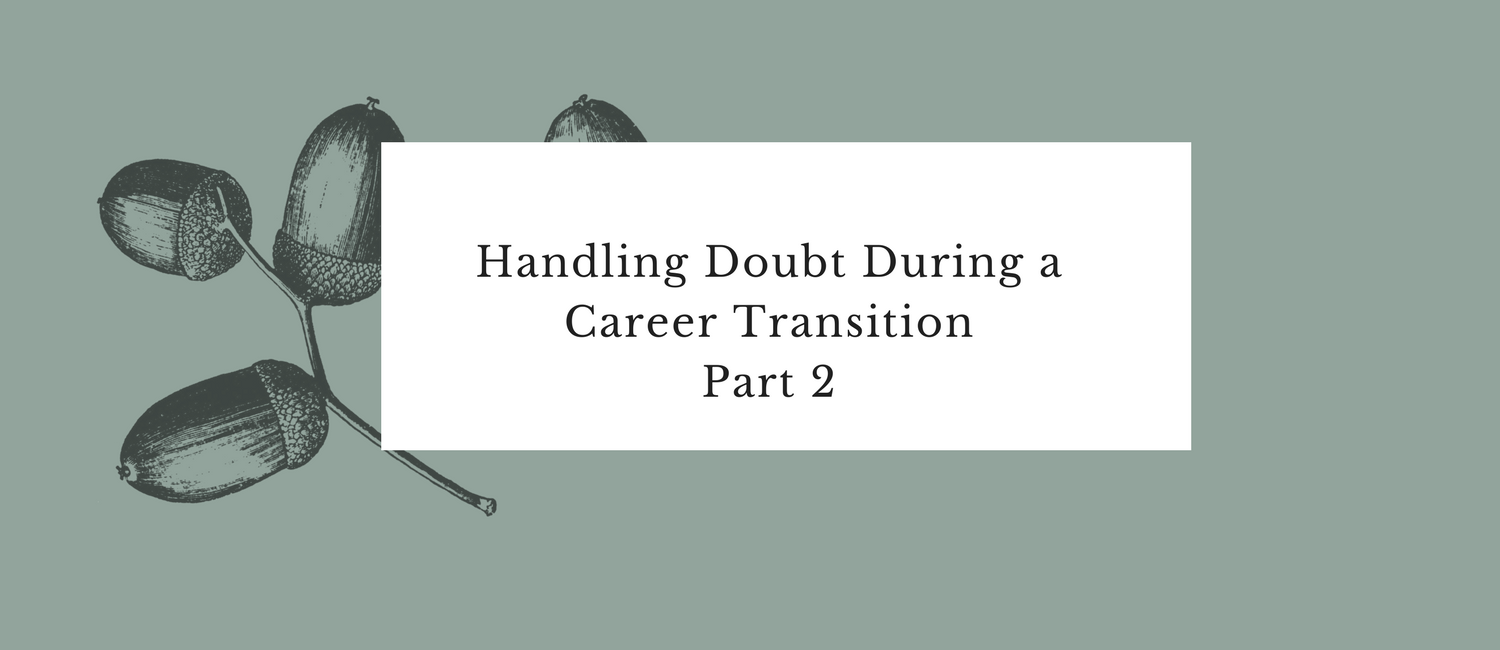 Handling Doubt During a Career Transition, Part 2.png