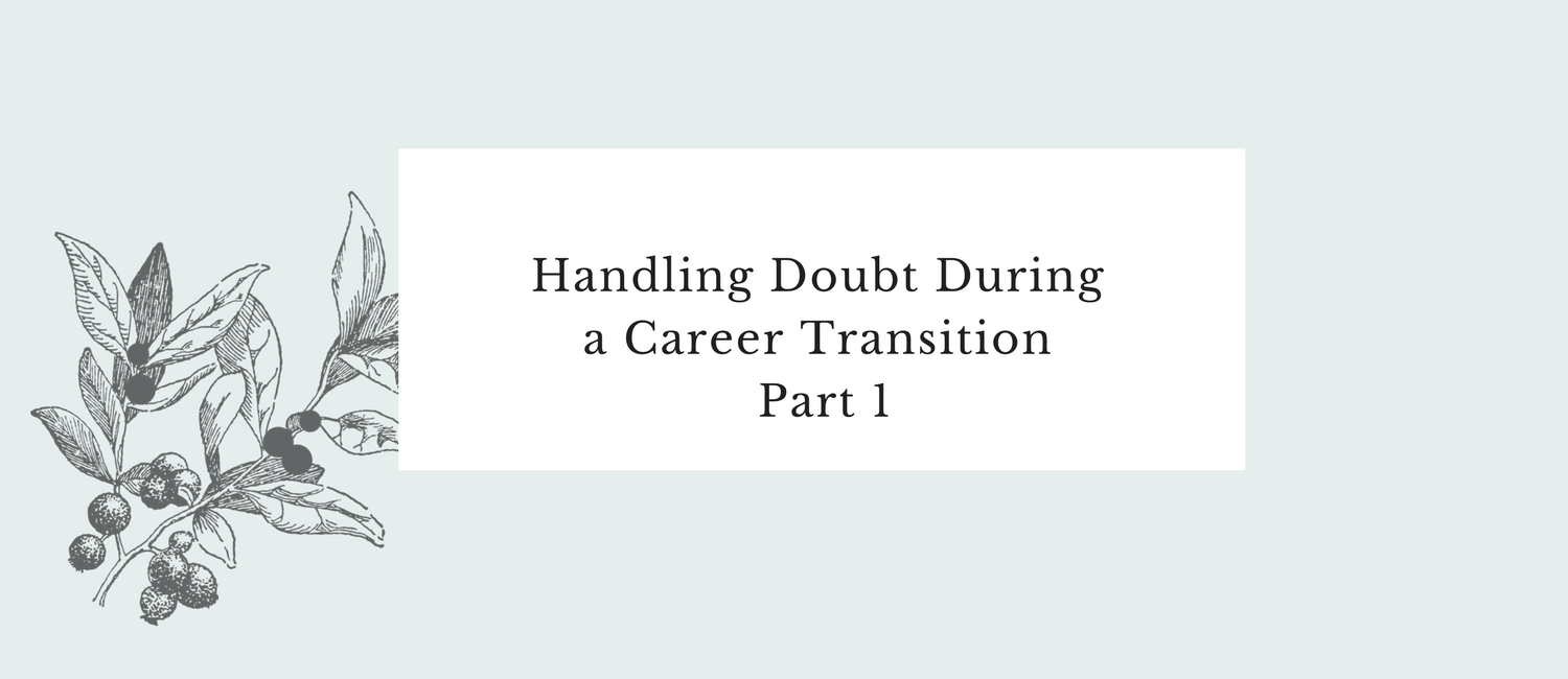 Handling Doubt During a Career Transition, Part 1.png