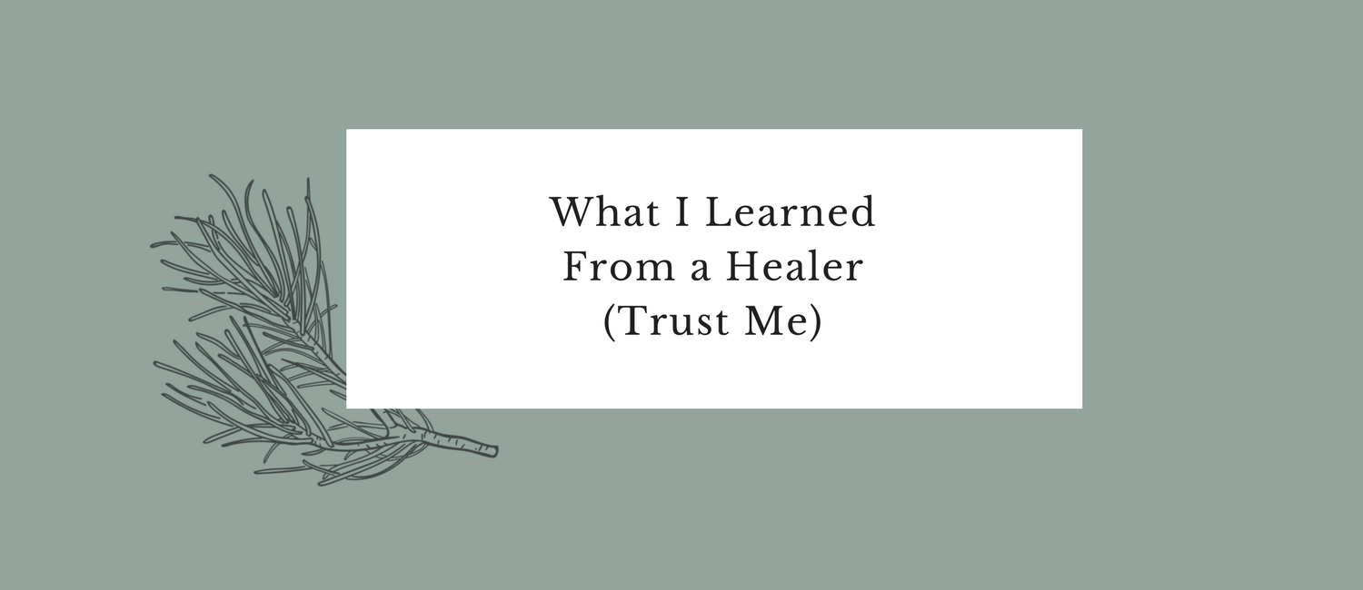 What I Learned From a Healer (Trust Me).png